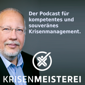 Krisenmeisterei: Der Podcast für kompetentes und souveränes Krisenmanagement (Cover)